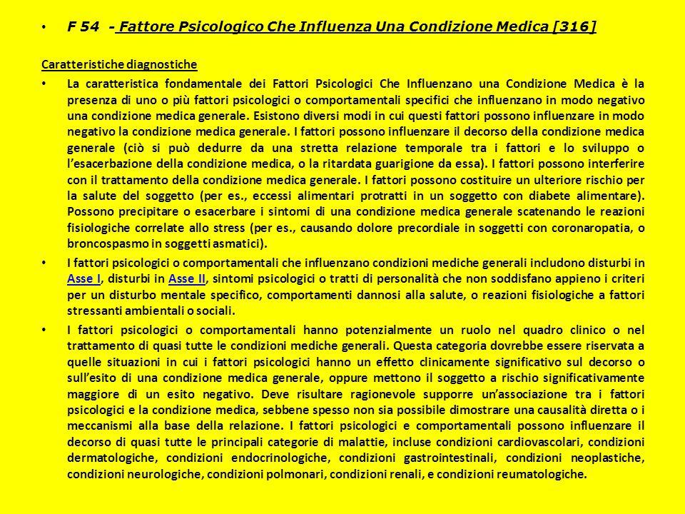 F 54 - Fattore Psicologico Che Influenza Una Condizione Medica [316]